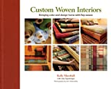 img - for Custom Woven Interiors Bringing color and design home with Rep weave book / textbook / text book