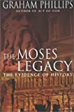 The Moses Legacy: The Evidence of History