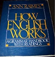 How English Works A Grammar Handbook with Readings by Ann Raimes
