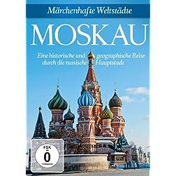 Moskau - Märchenhafte Weltstädte