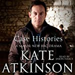 Case Histories: Jackson Brodie 1 (       ABRIDGED) by Kate Atkinson Narrated by Jason Isaacs