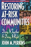 Restoring At - Risk Communities: Doing It Together and Doing It Right