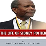 American Legends: The Life of Sidney Poitier |  Charles River Editors