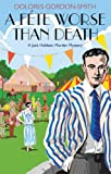 A Fete Worse Than Death: A Jack Haldean Murder Mystery Dolores Gordon-Smith