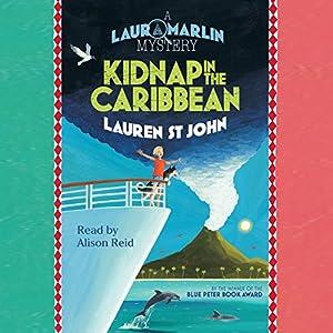 Kidnap in the Caribbean: Laura Marlin Mysteries, Book 2 | [Lauren St. John]