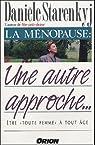 La ménopause : une autre approche... par Starenkyj