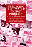 img - for Financing Renewable Energy Projects: A Guide for Development Workers book / textbook / text book
