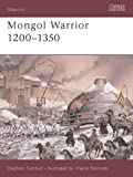 Mongol Warrior 1200-1350 (184176583X) by Turnbull, Stephen