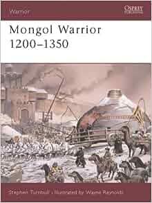 Mongol Warrior 1200-1350: Stephen Turnbull, Wayne Reynolds