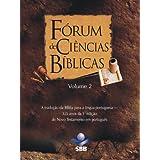 Fórum de Ciências Bíblicas 2 - A tradução da Bíblia para a língua portuguesa - 325 anos da 1ª edição do Novo Testamento...