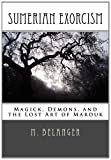 img - for Sumerian Exorcism: Magick, Demons, and the Lost Art of Marduk (Ancient Magick) book / textbook / text book