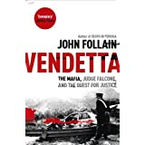 Vendetta: The Mafia, Judge Falcone and the Quest for Justiceby John Follain