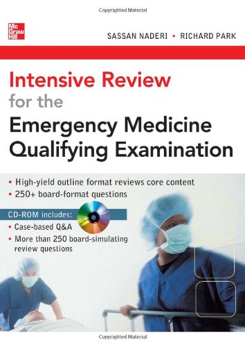 Intensive Review for the Emergency Medicine Qualifying Examination, by Sassan Naderi, Richard Park