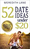 52 Date Ideas Under $20: (Date Ideas, Cheap Date Ideas, Inexpensive Date Ideas)