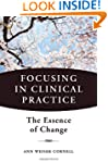 Focusing in Clinical Practice: The Es...