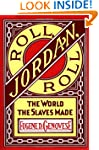 Roll, Jordan, Roll: The World the Sla...