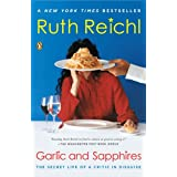 Garlic and Sapphires: The Secret Life of a Critic in Disguise ~ Ruth Reichl