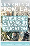 Learning from L.A.: Institutional Change in American Public Education