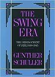 The Swing Era: The Development of Jazz 1930-1945