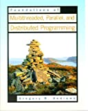 Foundations of Multithreaded, Parallel, and Distributed Programming (0201357526) by Gregory R. Andrews