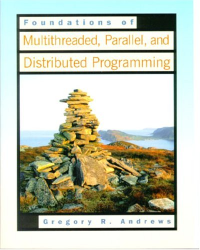 Foundations Of Multithreaded Parallel And Distributed Programming