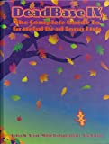 Deadbase IX: The Complete Guide to Grateful Dead Song Lists (1877657190) by John W. Scott