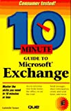 10 Minute Guide to Microsoft Exchange (Sams Teach Yourself in 10 Minutes)