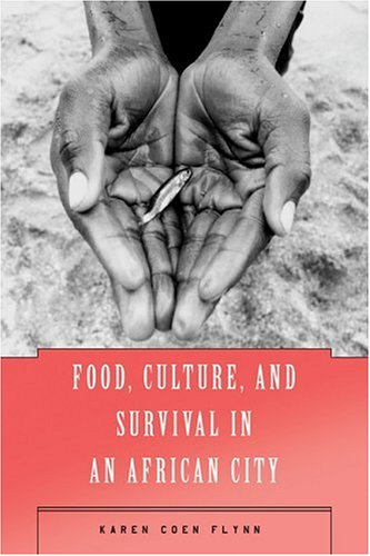 Food, Culture, And Survival In An African City front-577926