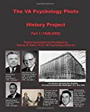 img - for The VA Psychology Photo History Project: Part 1 (1946-2005) book / textbook / text book