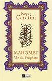 echange, troc Roger Caratini - Mahomet et l'Islam