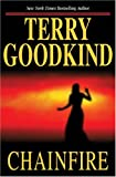 Chainfire: Chainfire Trilogy, Part 1 (Sword of Truth, Book 9) by Terry Goodkind