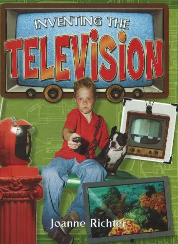 Inventing the Television (Breakthrough Inventions), JOANNE RICHTER