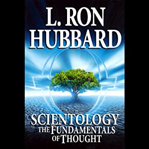 Scientology: The Fundamentals of Thought: The Theory & Practice of Scientology for Beginners | [L. Ron Hubbard]
