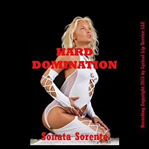 Hard Domination: Five Hardcore Submission Erotica Stories | [Sonata Sorento]