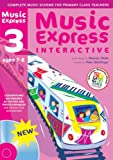 Music Express Interactive - 3: Site License: Ages 7-8 (0713685980) by MacGregor, Helen