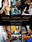 img - for Hear, Listen, Play!: How to Free Your Students' Aural, Improvisation, and Performance Skills book / textbook / text book