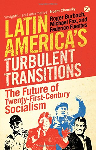 Latin America's Turbulent Transitions: The Future of Twenty-First Century Socialism