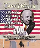 "Carter G. Woodson: The Man Who Put ""Black"" in American History (0761312641) by Haskins, Jim"