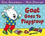 Goat Goes to Playgroup Julia Donaldson
