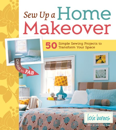sew-up-a-home-makeover-50-simple-sewing-projects-to-transform-your-space