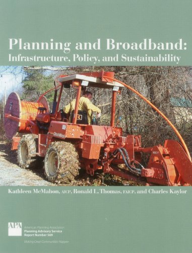 Planning and Broadband: Infrastructure, Policy, and Sustainability (Planning Advisory Service Report)