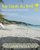 Danielle Vallee Bay Islands 411 Book 2011: Vacation and Living Guide for Roatan, Utila and Guanaja, Bay Islands of Honduras