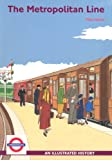 Mike Horne The Metropolitan Line: An Illustrated History