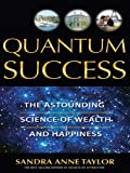 img - for Quantum Success: The Astounding Science of Wealth book / textbook / text book