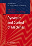 img - for Dynamics and Control of Machines (Foundations of Engineering Mechanics) book / textbook / text book