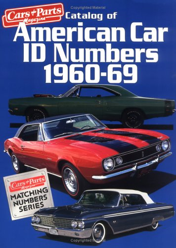 Catalog of American Car I. D. Numbers 1960-69 (Cars & Parts Magazine Matching Numbers Series)