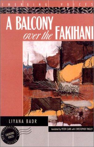 A Balcony Over the Fakihani: Three Novellas (Emerging Voices)