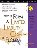 How to Form a Limited Liability Company in Florida: With Forms (Self-Help Law Kit with Forms)