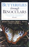 img - for Butterflies through Binoculars: A Field, Finding, and Gardening Guide to Butterflies in Florida (Butterflies and Others Through Binoculars Field Guide Series,) book / textbook / text book