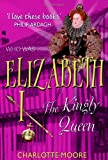 Elizabeth I: The Virgin Queen (Who Was...?) (190497709X) by Moore, Charlotte